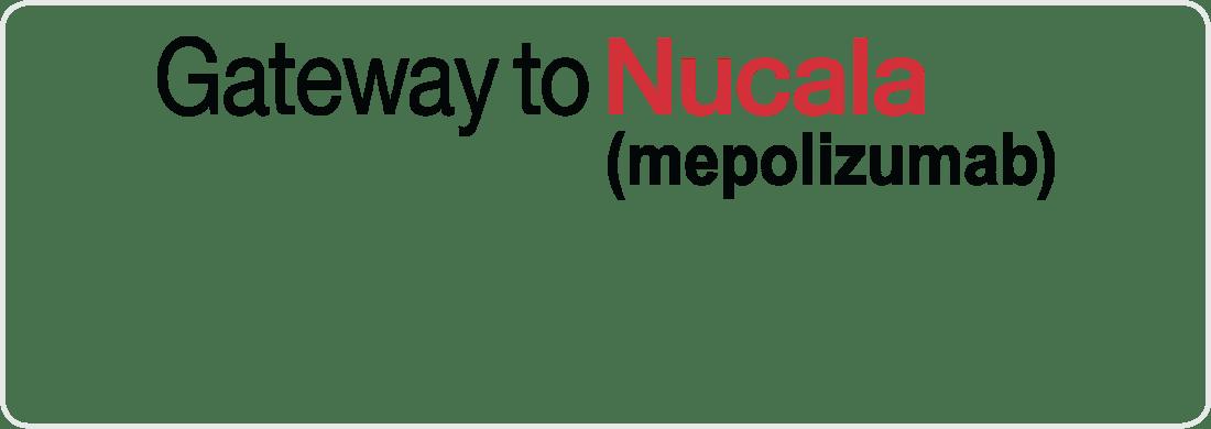 MyNUCALA Gateway to NUCALA (mepolizumab)